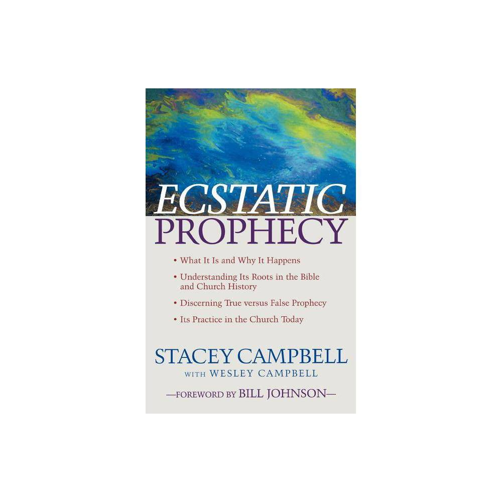 Ecstatic Prophecy By Stacey Campbell Wesley Campbell Paperback