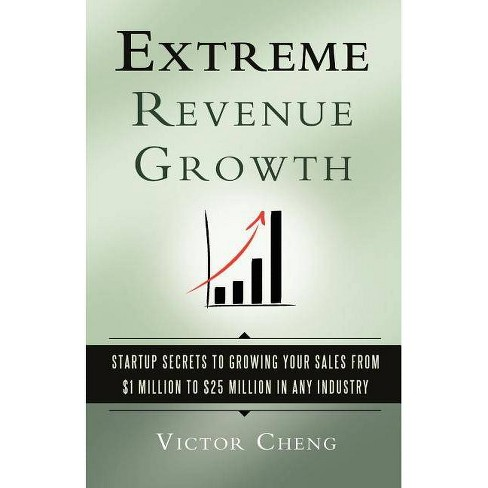 Extreme Revenue Growth - by  Victor Cheng (Paperback) - image 1 of 1