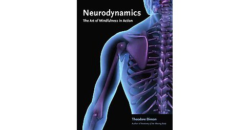 Neurodynamics : The Art of Mindfulness in Action (Paperback) (Theodore Dimon) - image 1 of 1