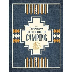 The Pendleton Field Guide to Camping - (Hardcover)