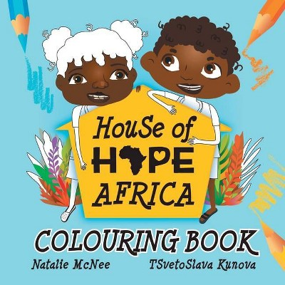 House of Hope Africa Colouring Book - by  Natalie McNee (Paperback)
