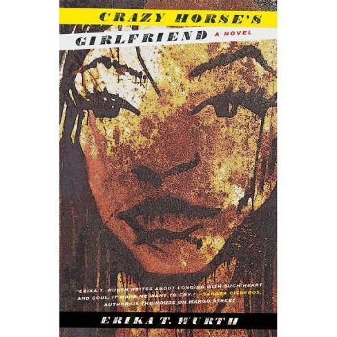 Crazy Horse's Girlfriend - by  Erika T Wurth (Paperback) - image 1 of 1