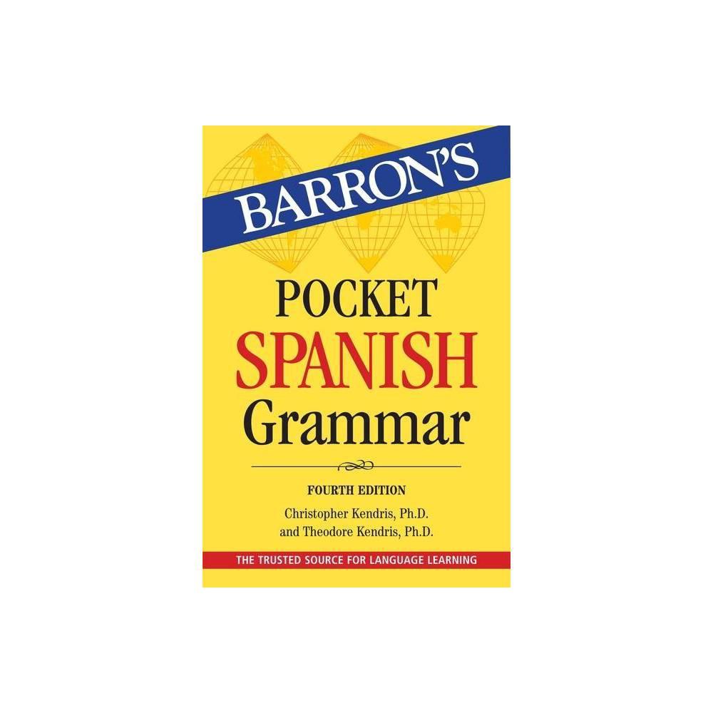 Pocket Spanish Grammar Barron 39 S Grammar 4 Edition By Christopher Kendris 38 Theodore Kendris Paperback
