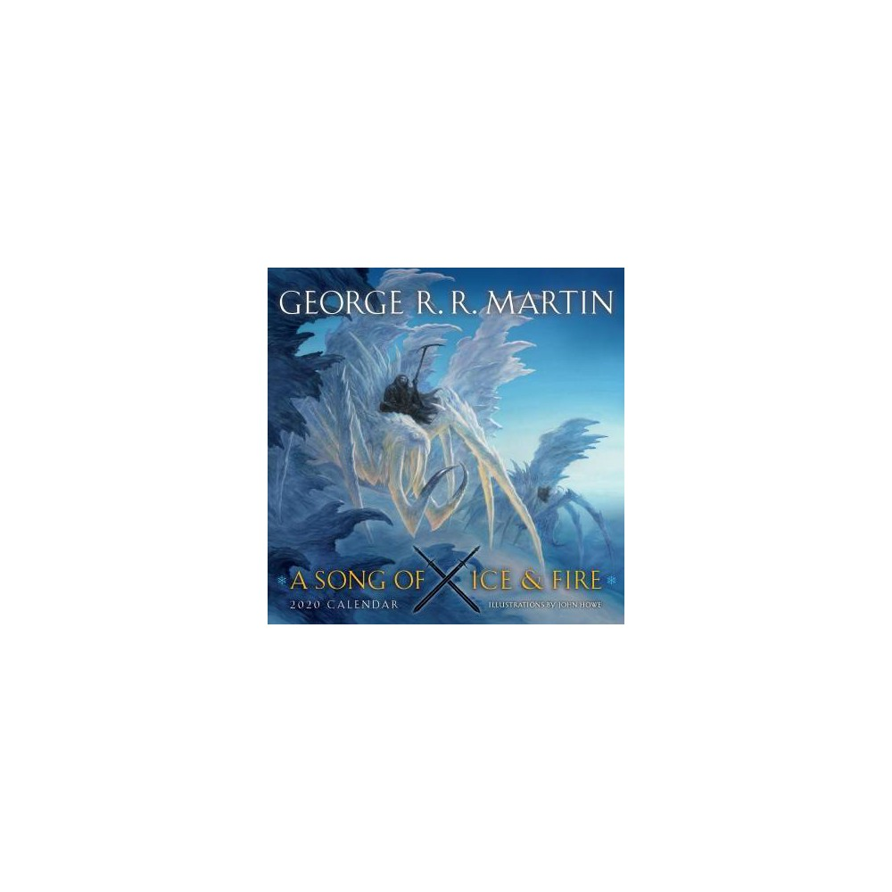 Song of Ice and Fire 2020 Calendar : Illustrations by John Howe - by George R. R. Martin (Paperback)