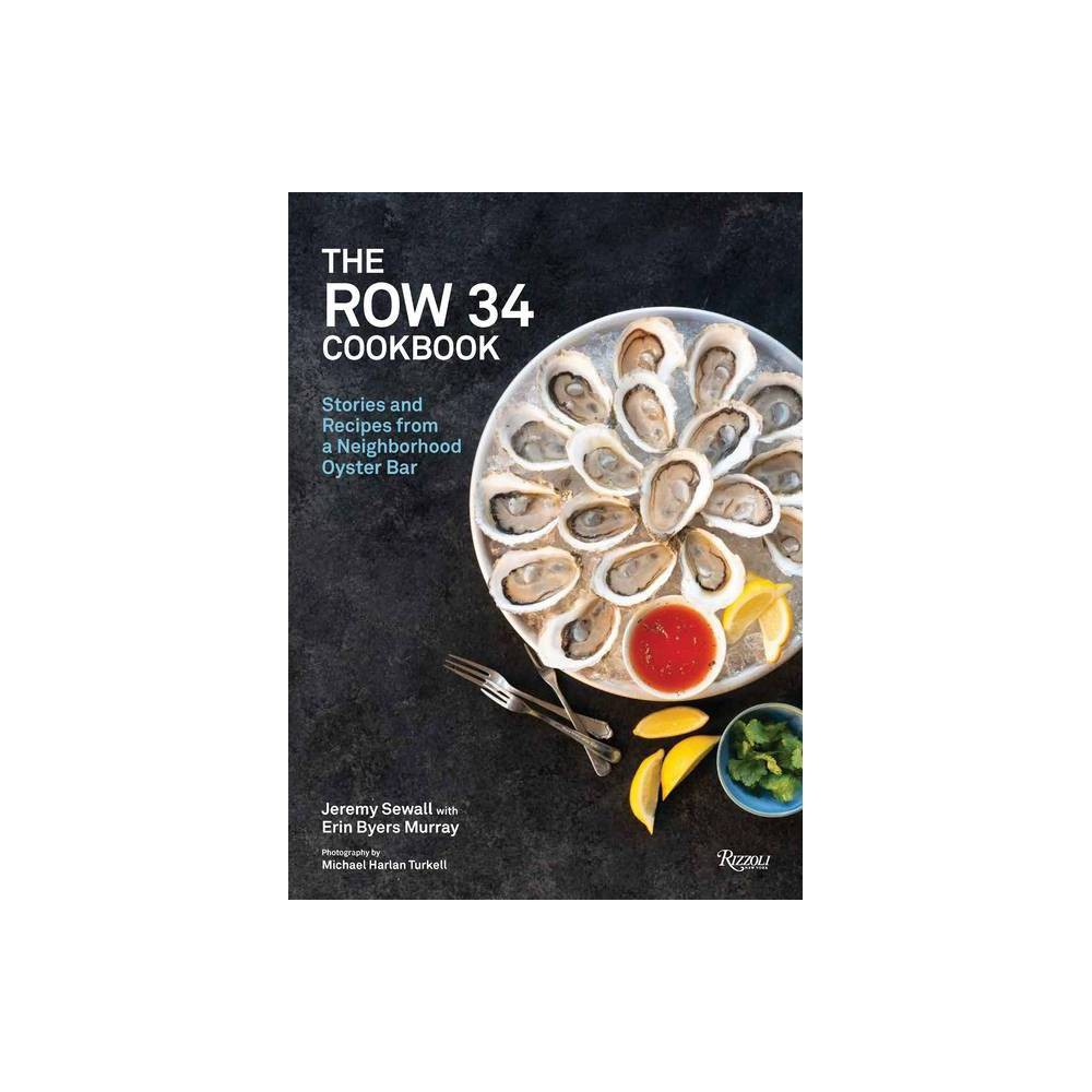 The Row 34 Cookbook By Jeremy Sewall Erin Byers Murray Hardcover
