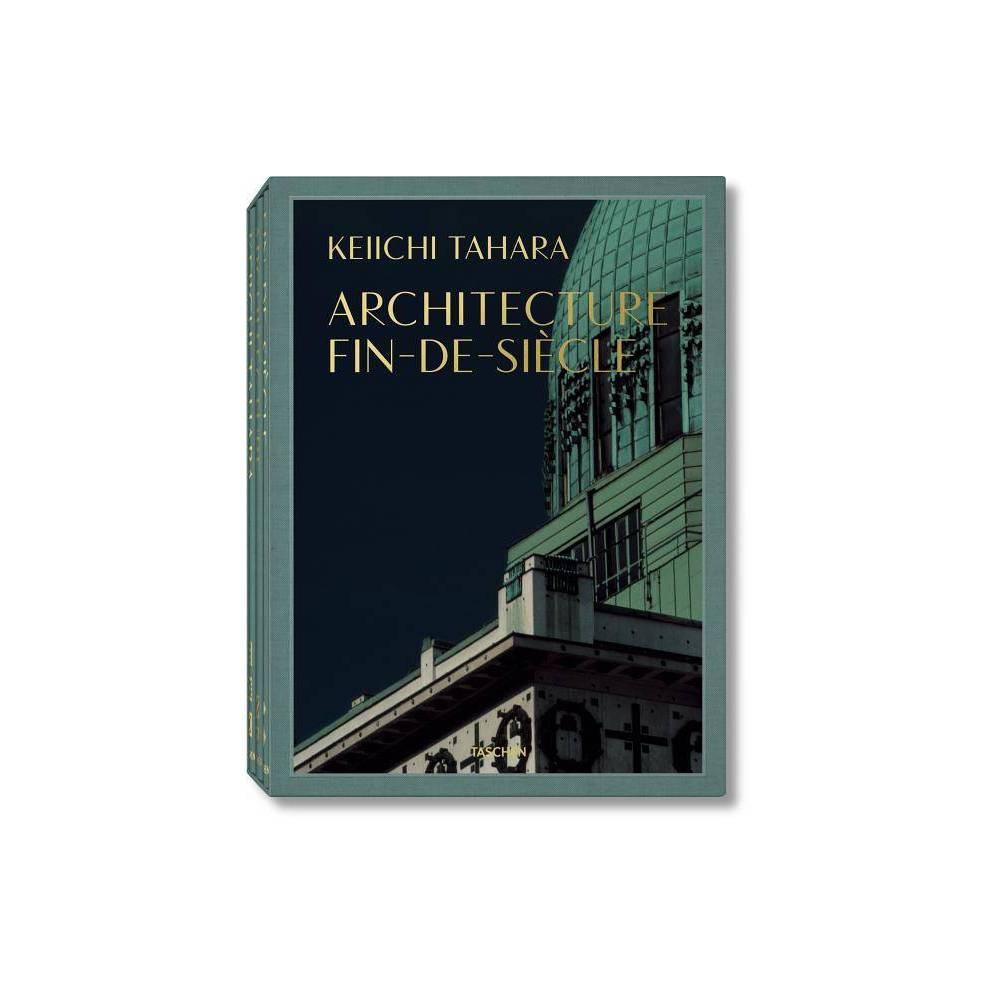 Keiichi Tahara: Architecture Fin-De-Siècle - by Riichi Miyake (Hardcover)