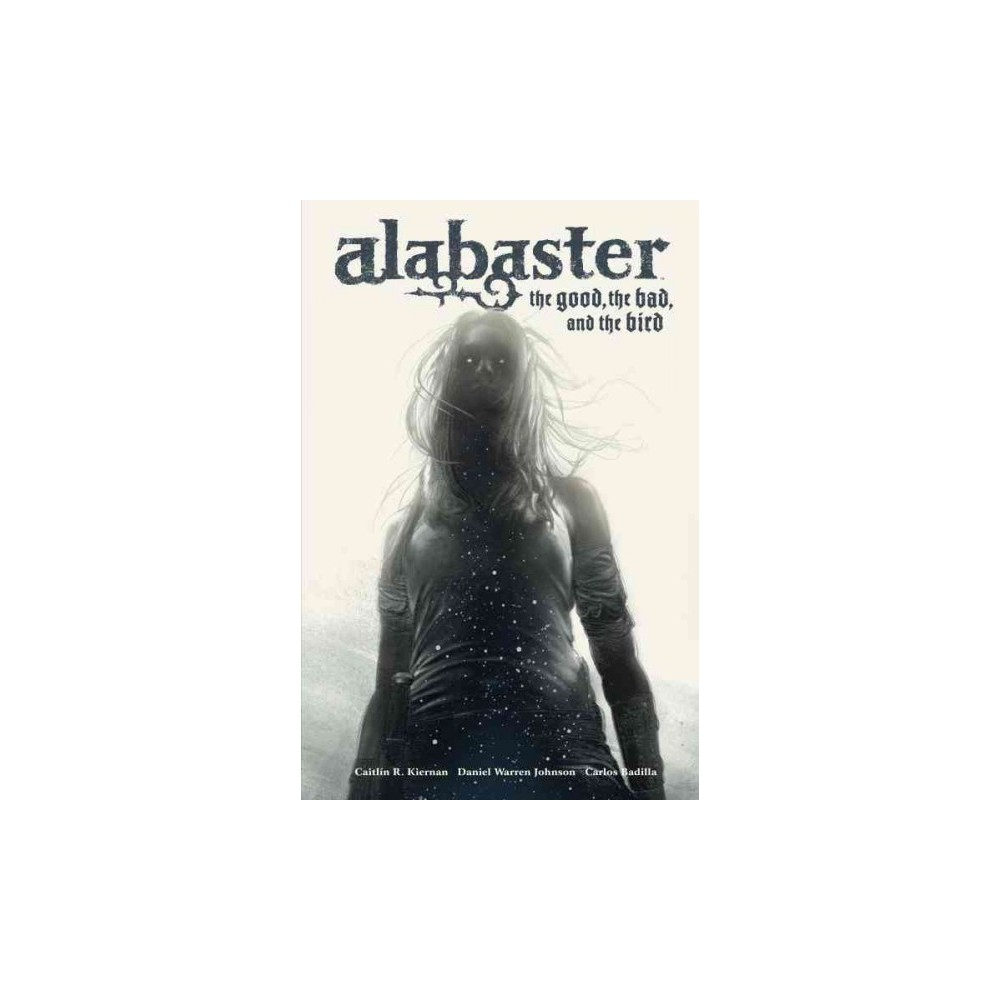 Alabaster : The Good, the Bad, and the Bird (Hardcover) (Caitlin R. Kiernan)