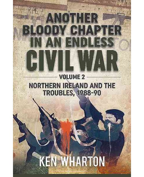 Another Bloody Chapter in an Endless Civil War : Northern Ireland and the Troubles 1988-90 - Book 2 - image 1 of 1
