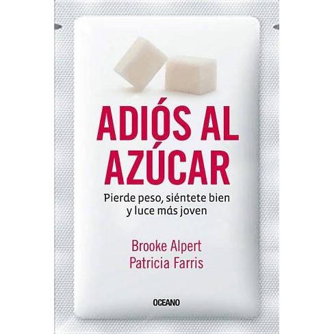 Adios Al Azucar - by  Brooke Alpert & Patricia Farris (Paperback) - image 1 of 1