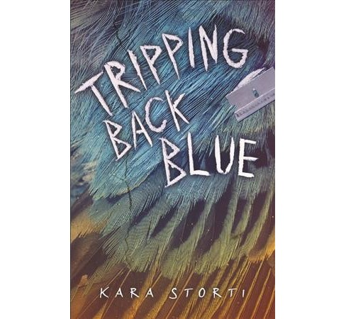 Tripping Back Blue -  Reprint by Kara Storti (Paperback) - image 1 of 1