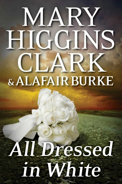 All Dressed in White: An Under Suspicion Novel by Mary Higgins Clark - image 1 of 1