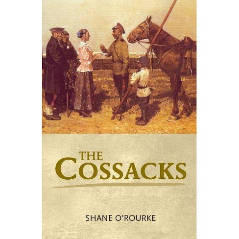 The Cossacks - by  Shane O'Rourke (Paperback) - image 1 of 1