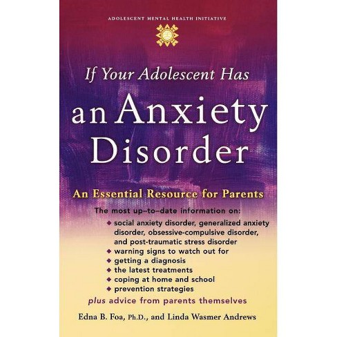 If Your Adolescent Has an Anxiety Disorder - by  Edna B Foa & Linda Wasmer Andrews (Paperback) - image 1 of 1