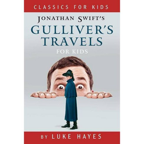 Gulliver's Travels for Kids - by  Luke Hayes (Paperback) - image 1 of 1