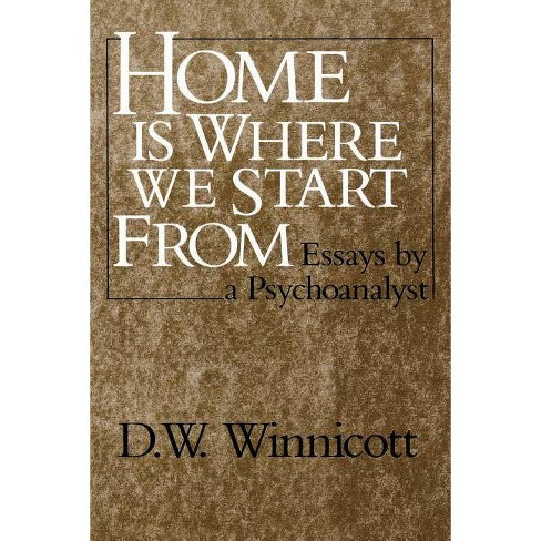 Home Is Where We Start from - by  D W Winnicott (Paperback) - image 1 of 1