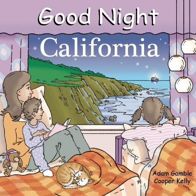 Good Night California - (Good Night (Our World of Books))by Adam Gamble (Board Book)