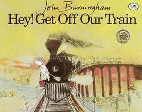 Hey! Get Off Our Train (Reprint) (Paperback) (John Burningham) - image 1 of 1