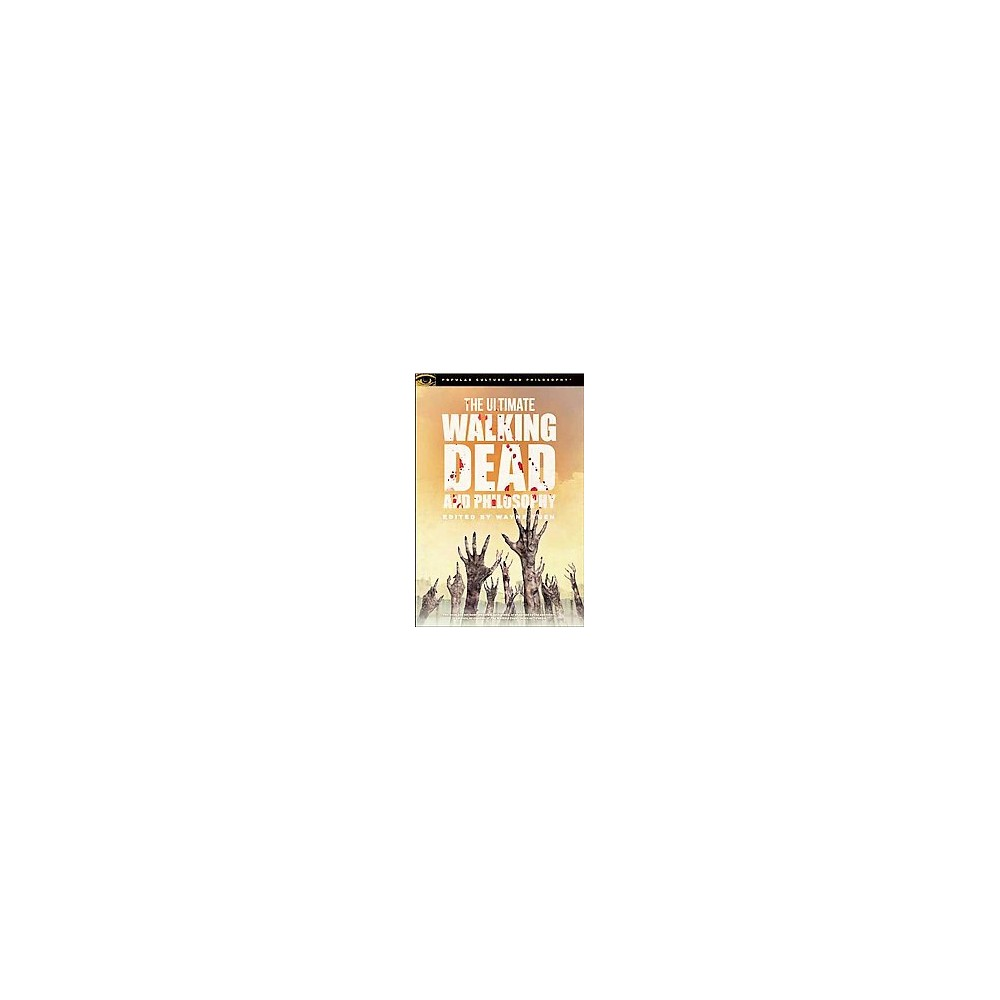 Ultimate Walking Dead and Philosophy : Hungry for More (Paperback)