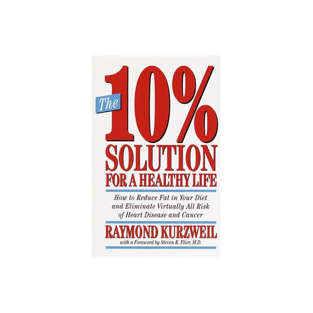 The 10 Solution For A Healthy Life By Raymond Kurzweil Paperback