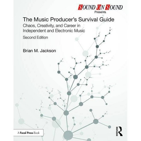 The Music Producer's Survival Guide - (Sound on Sound Presents...) 2 Edition by  Brian M Jackson - image 1 of 1
