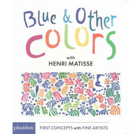 Blue & Other Colors With Henri Matisse (Hardcover) - image 1 of 1