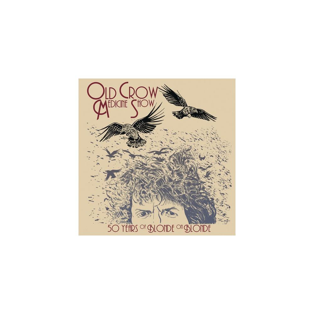 Old Crow Medicine Sh - 50 Years Of Blonde On Blonde (Vinyl)