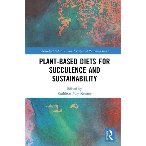 Plant-Based Diets for Succulence and Sustainability - (Hardcover) - image 1 of 1