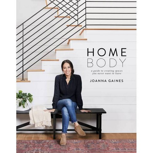 Homebody: A Guide to Creating Spaces You Never Want to Leave by Joanna Gaines (Hardcover) - image 1 of 2