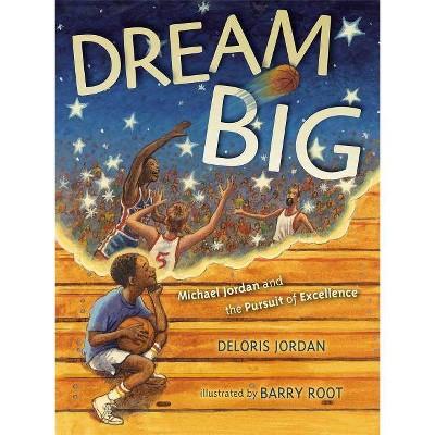 Dream Big - by  Deloris Jordan (Paperback)