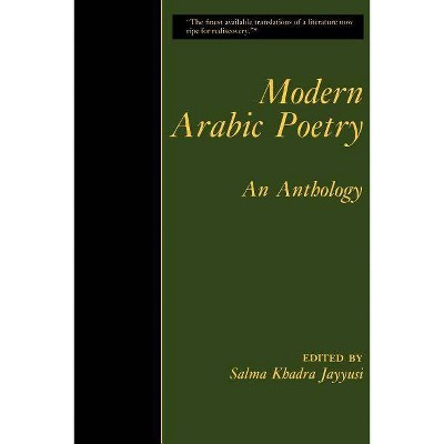 Modern Arabic Poetry - by  Salma Khadra Jayyusi (Paperback)