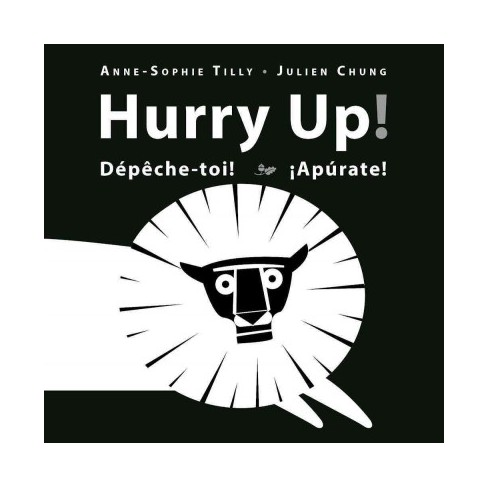 Hurry Up! - by  Anne-Sophie Tilly (Board_book) - image 1 of 1