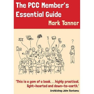 The PCC Members Essential Guide - by  Mark Tanner (Paperback)