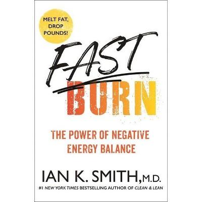 Fast Burn! - by Ian K Smith (Hardcover)