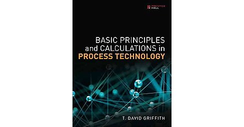 Basic Principles and Calculations in Process Technology (Hardcover) (T. David Griffith) - image 1 of 1