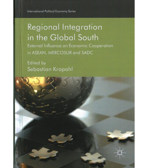 Regional Integration in the Global South : External Influence on Economic Cooperation in ASEAN, MERCOSUR - image 1 of 1
