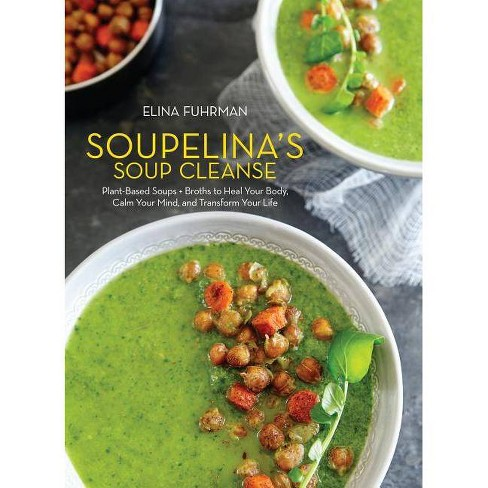 Soupelina's Soup Cleanse - by  Elina Fuhrman (Hardcover) - image 1 of 1