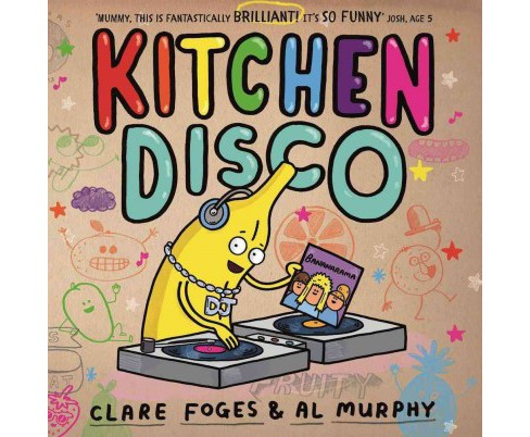 Kitchen Disco -  by Clare Foges (Paperback) - image 1 of 1