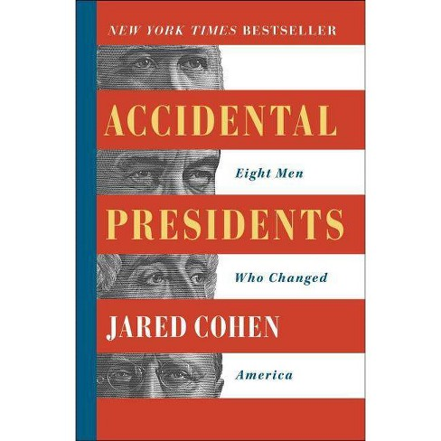Accidental Presidents - by  Jared Cohen (Paperback) - image 1 of 1