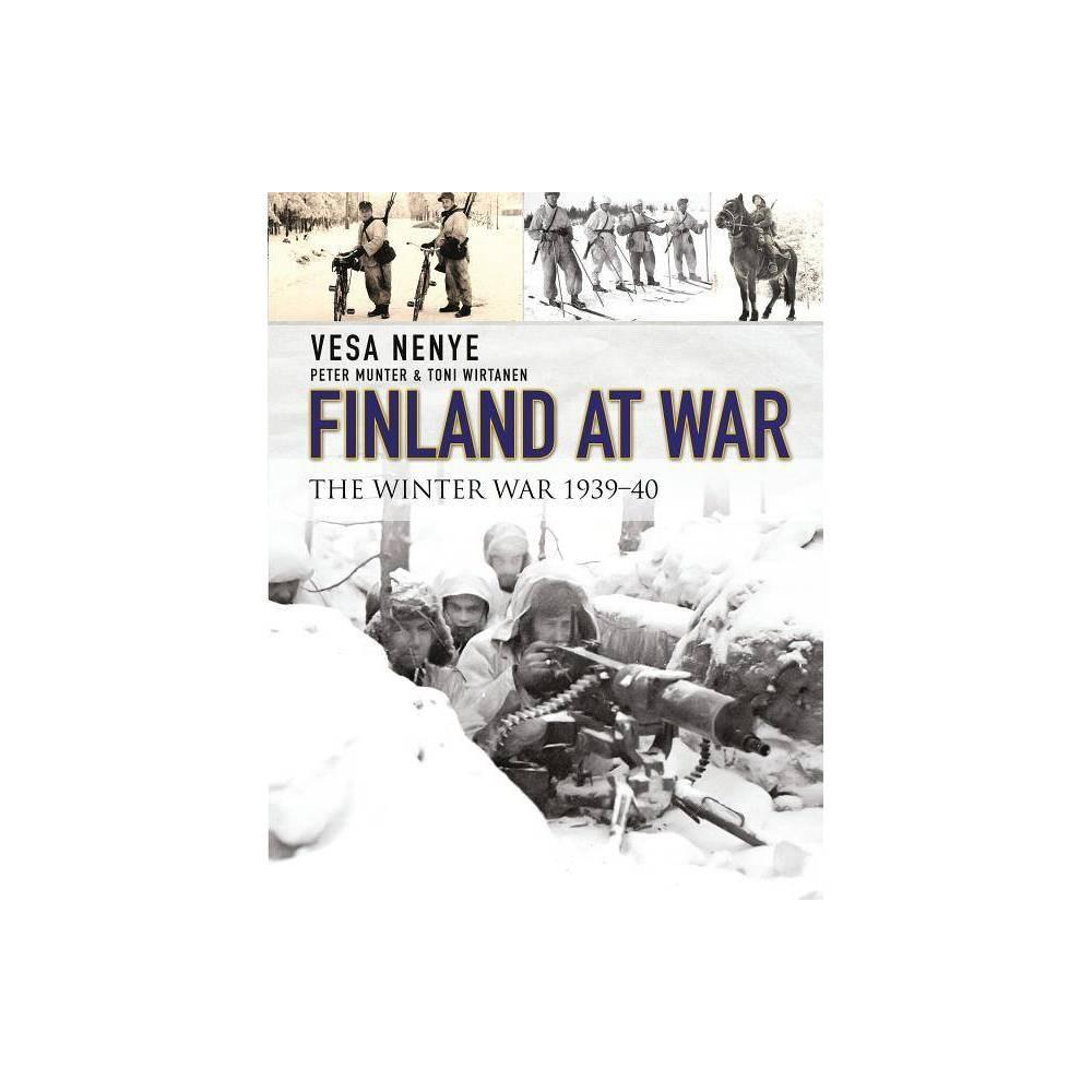 Finland At War By Vesa Nenye Peter Munter Toni Wirtanen Chris Birks Paperback