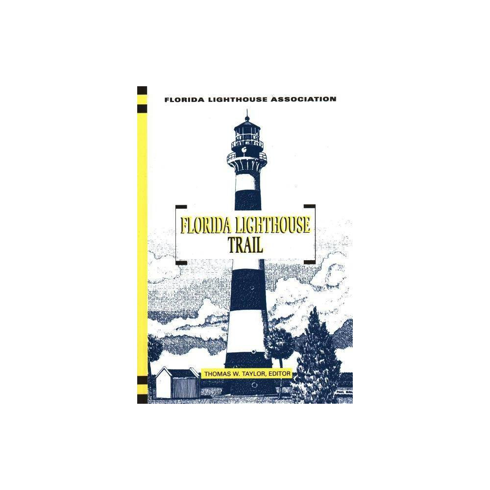 Florida Lighthouse Trail By Thomas Taylor Paperback