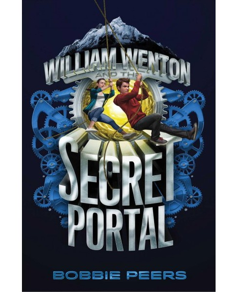 William Wenton and the Secret Portal -  (William Wenton) by Bobbie Peers (Hardcover) - image 1 of 1