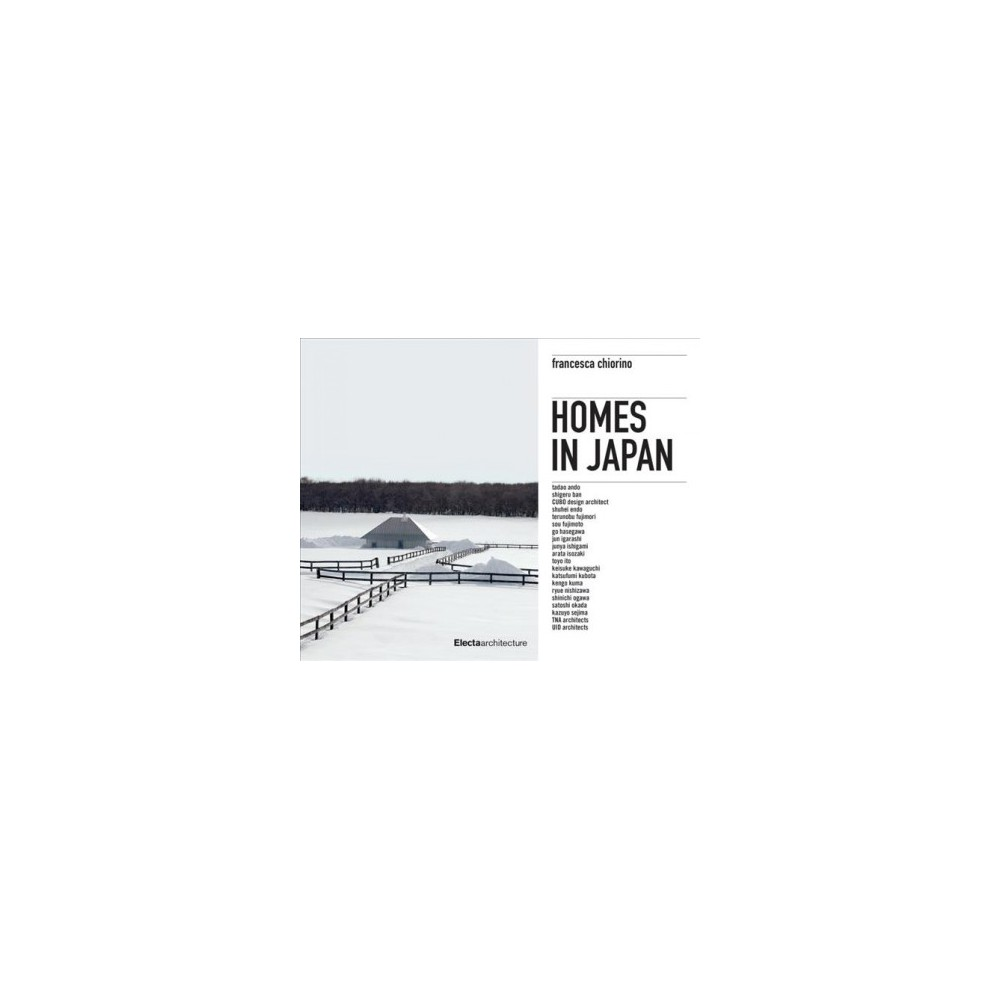 Homes in Japan - by Francesca Chiorino (Hardcover)