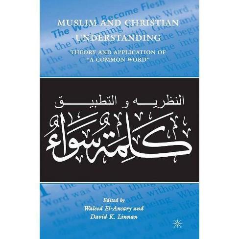 Muslim and Christian Understanding - by  W El-Ansary & D Linnan (Paperback) - image 1 of 1