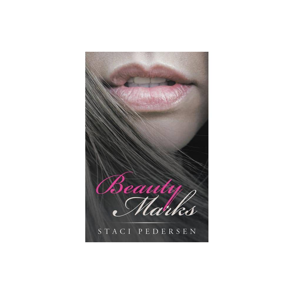 Beauty Marks - by Staci Pedersen (Paperback) was $11.99 now $7.29 (39.0% off)