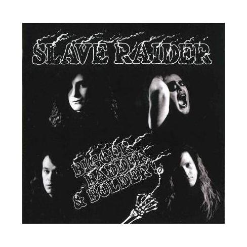 Slave Raider - Bigger, Badder & Bolder (CD) - image 1 of 1