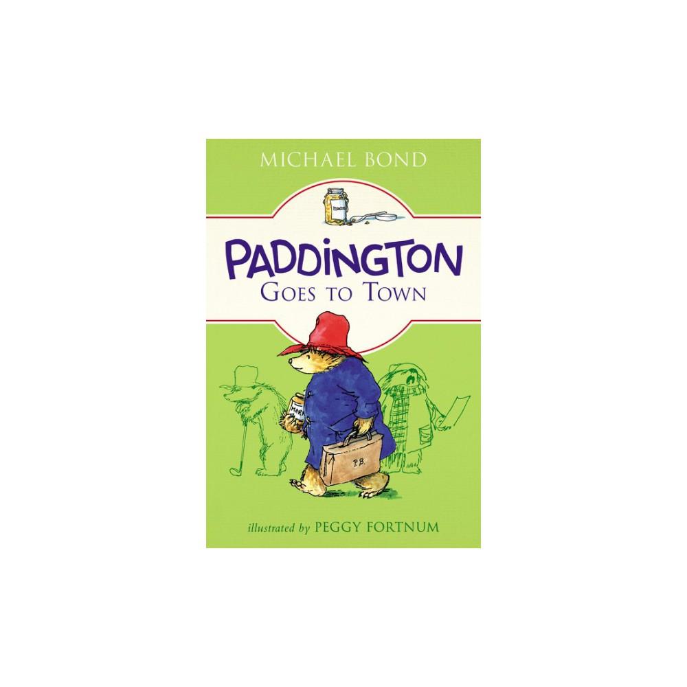 Paddington Goes to Town - (Paddington) by Michael Bond (Paperback)