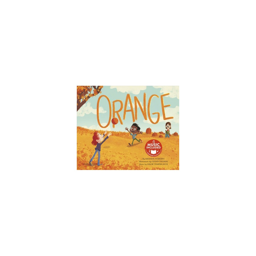 Orange : Includes Music - (Sing Your Colors!) by Amanda Doering (Paperback)