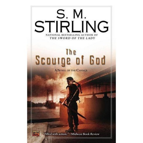 The Scourge of God - (Novel of the Change) by  S M Stirling (Paperback) - image 1 of 1