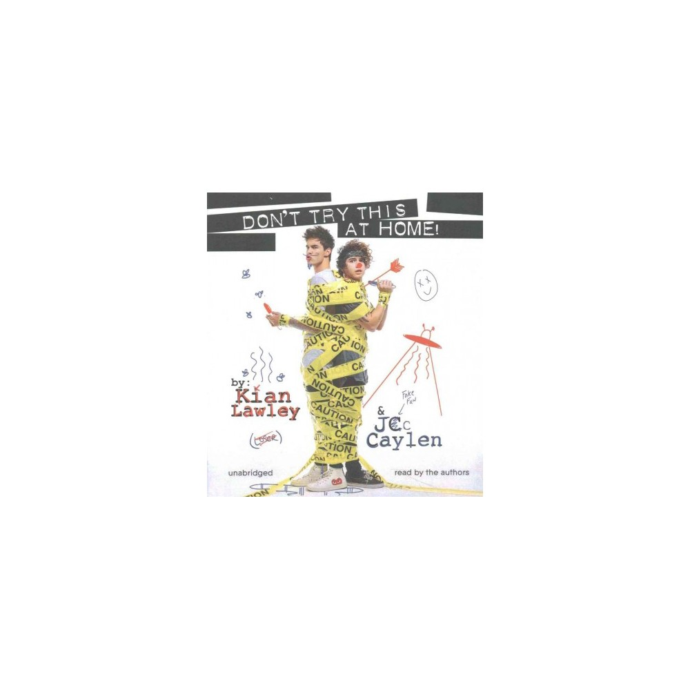 Don't Try This at Home! (Unabridged) (CD/Spoken Word) (Kian Lawley)