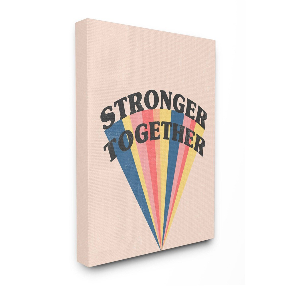 16 34 X20 34 Stronger Together Phrase Color Pop Rainbow Stretched Canvas Wall Art By Daphne Polselli Stupell Industries